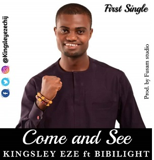 Come & See - Eze Kingsley