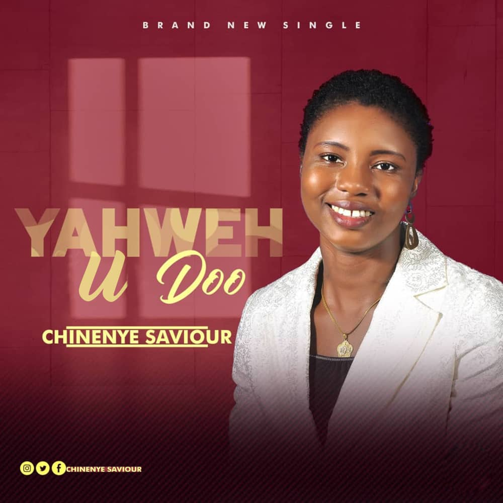 Yahweh U Doo by Chinenye Saviour